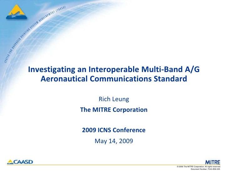 Investigating an Interoperable Multi-Band A/G        Aeronautical Communications Standard                         Rich Leu...