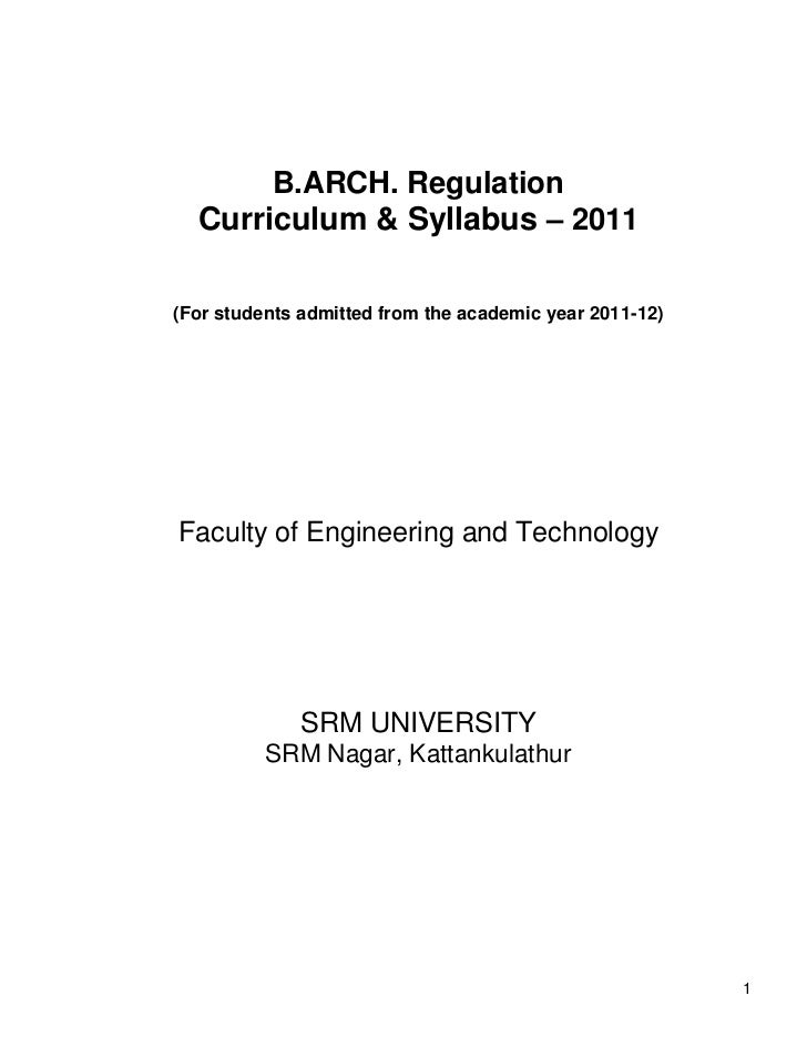 B.ARCH. Regulation  Curriculum & Syllabus – 2011(For students admitted from the academic year 2011-12)Faculty of Engineeri...