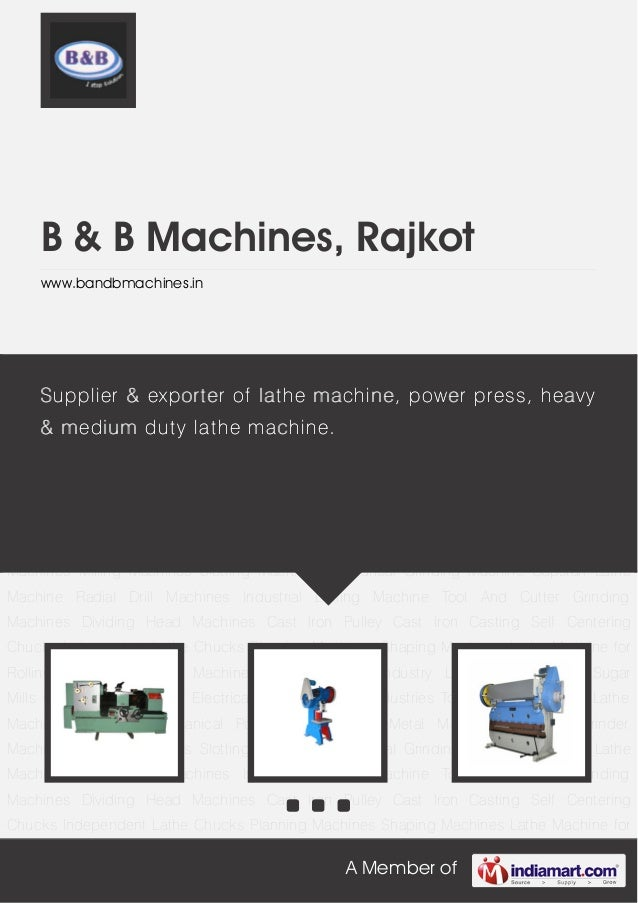 A Member ofB & B Machines, Rajkotwww.bandbmachines.inLathe Machines C Type Mechanical Power Press Sheet Metal Machinery Su...