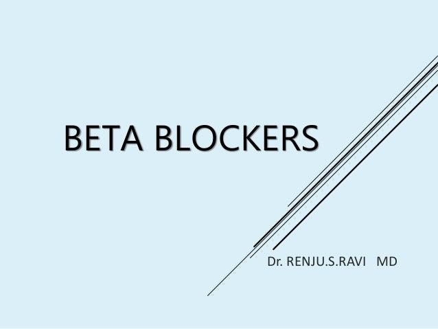 BETA BLOCKERS Dr. RENJU.S.RAVI MD