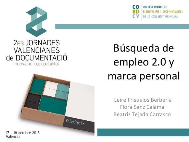 Búsqueda de empleo 2.0 y marca personal Leire Frisuelos Berbería Flora Sanz Calama Beatriz Tejada Carrasco