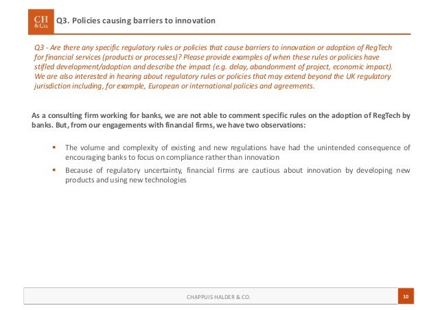 10CHAPPUIS HALDER & CO. Q3 - Are there any specific regulatory rules or policies that cause barriers to innovation or adop...