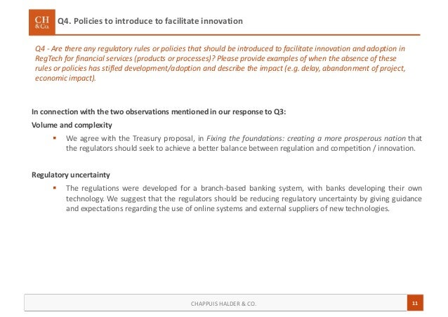 11CHAPPUIS HALDER & CO. Q4 - Are there any regulatory rules or policies that should be introduced to facilitate innovation...
