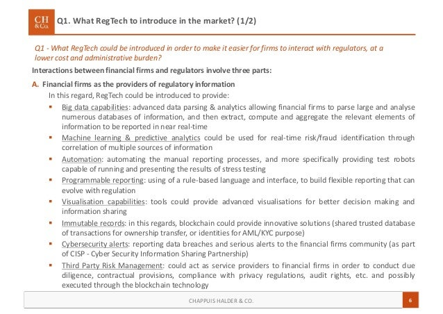 6CHAPPUIS HALDER & CO. Q1. What RegTech to introduce in the market? (1/2) Q1 - What RegTech could be introduced in order t...