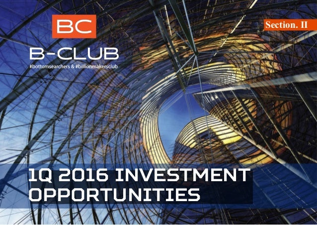 1Q 2016 INVESTMENT OPPORTUNITIES Section. II
