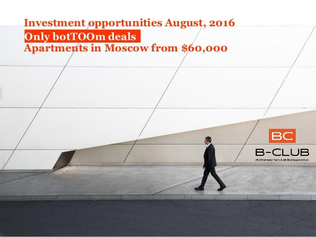 Investment opportunities August, 2016 Apartments in Moscow from $60,000 Only botTOOm deals