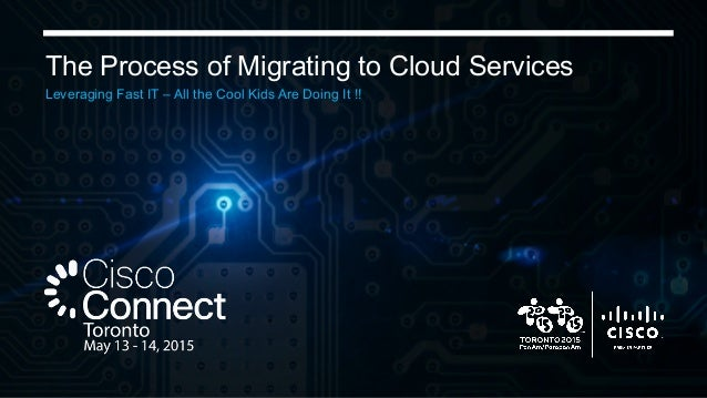 The Process of Migrating to Cloud Services Leveraging Fast IT – All the Cool Kids Are Doing It !!