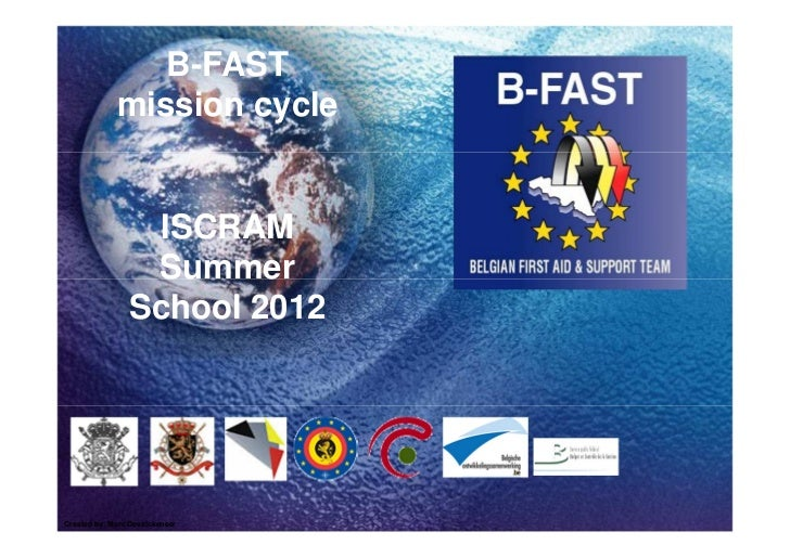 B-FAST             mission cycle                  ISCRAM                 Summer                School 2012Created by: Marc...