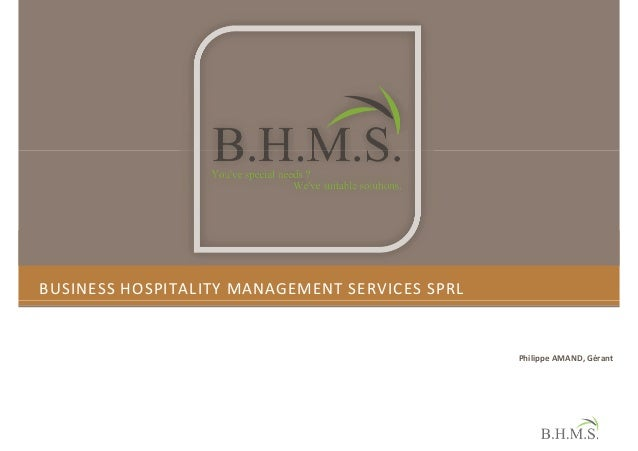 BUSINESS HOSPITALITY MANAGEMENT SERVICES SPRL                                                Philippe AMAND, Gérant