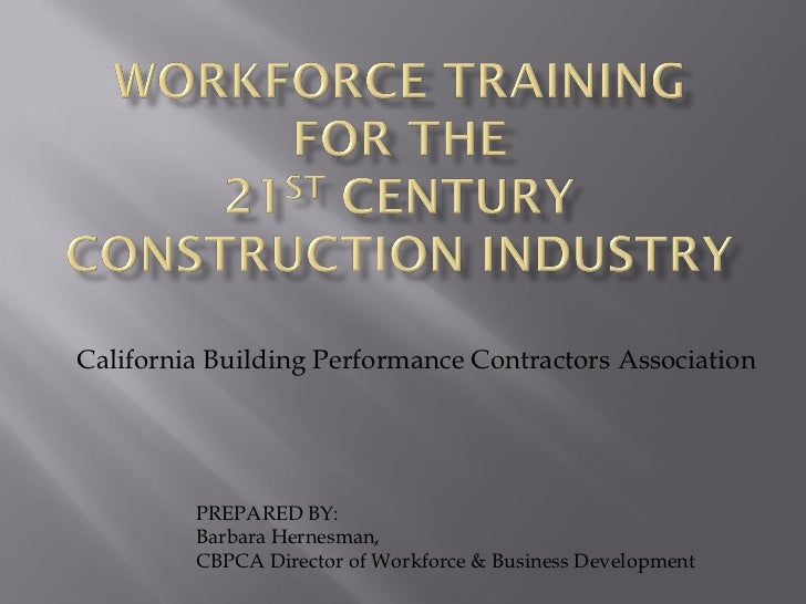 California Building Performance Contractors Association              PREPARED BY:          Barbara Hernesman,          CBP...
