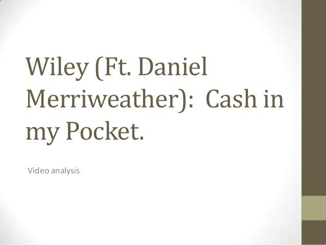 Wiley (Ft. Daniel Merriweather): Cash in my Pocket. Video analysis