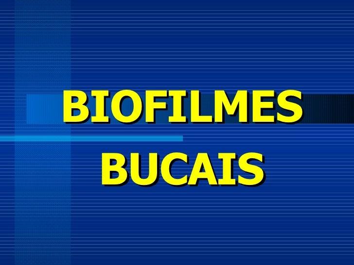 BIOFILMES BUCAIS