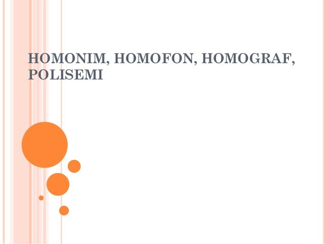 HOMONIM, HOMOFON, HOMOGRAF,POLISEMI