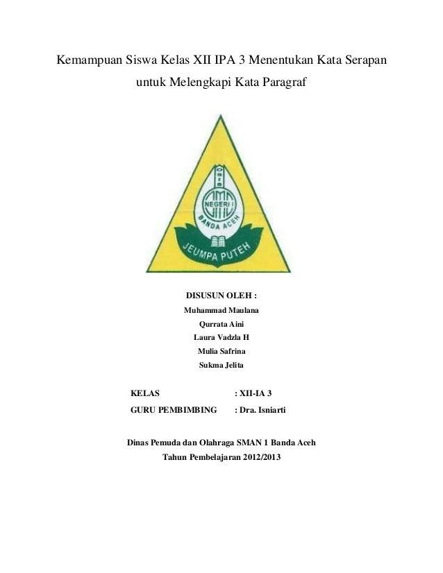 Kemampuan Siswa Kelas XII IPA 3 Menentukan Kata Serapanuntuk Melengkapi Kata ParagrafDISUSUN OLEH :Muhammad MaulanaQurrata...
