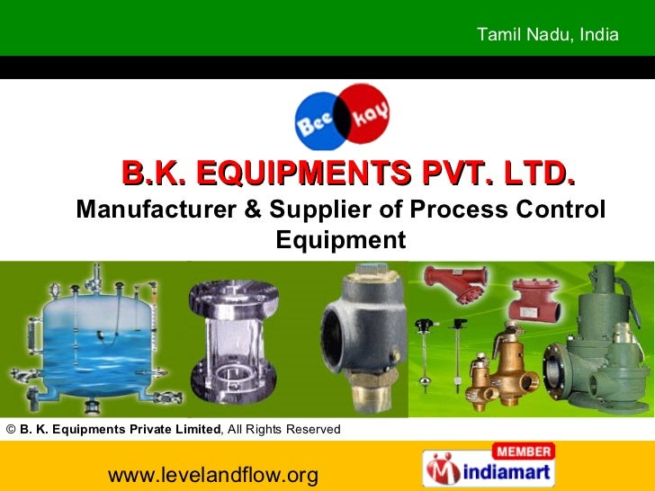 Manufacturer & Supplier of Process Control Equipment ©  B. K. Equipments Private Limited , All Rights Reserved