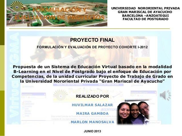 PROYECTO FINALFORMULACIÓN Y EVALUACIÓN DE PROYECTO COHORTE I-2012Propuesta de un Sistema de Educación Virtual basado en la...