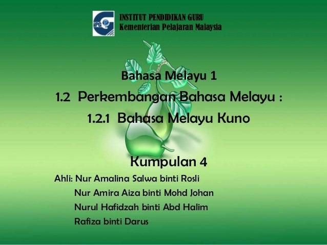 INSTITUT PENDIDIKAN GURU               Kementerian Pelajaran Malaysia               Bahasa Melayu 11.2 Perkembangan Bahasa...