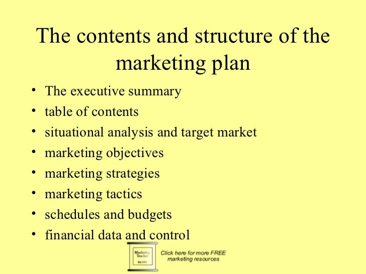 The contents and structure of the        marketing plan•   The executive summary•   table of contents•   situational analy...