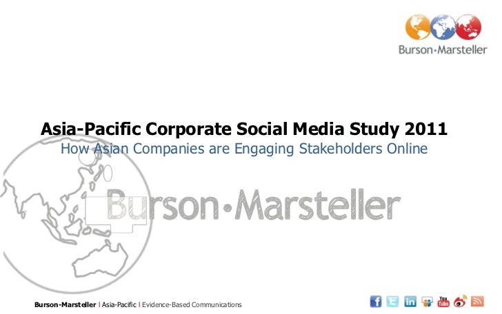 Asia-Pacific Corporate Social Media Study 2011        How Asian Companies are Engaging Stakeholders OnlineBurson-Marstelle...