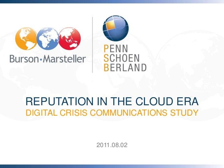 REPUTATION IN THE CLOUD ERADIGITAL CRISIS COMMUNICATIONS STUDY              2011.08.02