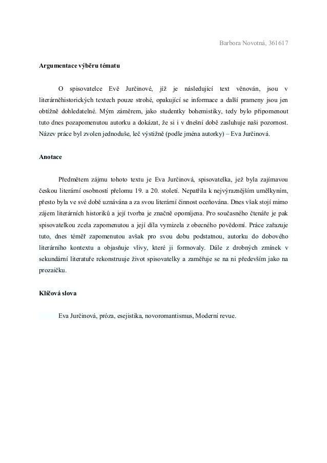 Barbora Novotná, 361617Argumentace výběru tématu       O     spisovatelce   Evě   Jurčinové,   jíţ   je   následující   te...