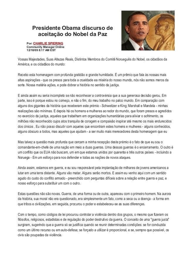 Presidente Obama discurso deaceitação do Nobel da PazPor: CHARLIE SPIERINGCommunity Manager Online12/10/09 8:17 AM ESTVoss...