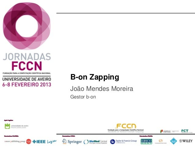 B-on Zapping                                      João Mendes Moreira                                      Gestor b-onApoi...