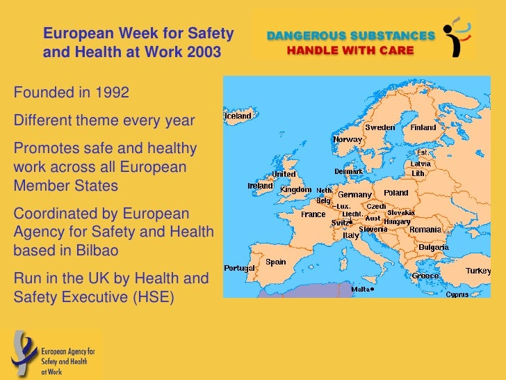 European Week for Safety     and Health at Work 2003  Founded in 1992 Different theme every year Promotes safe and healthy...