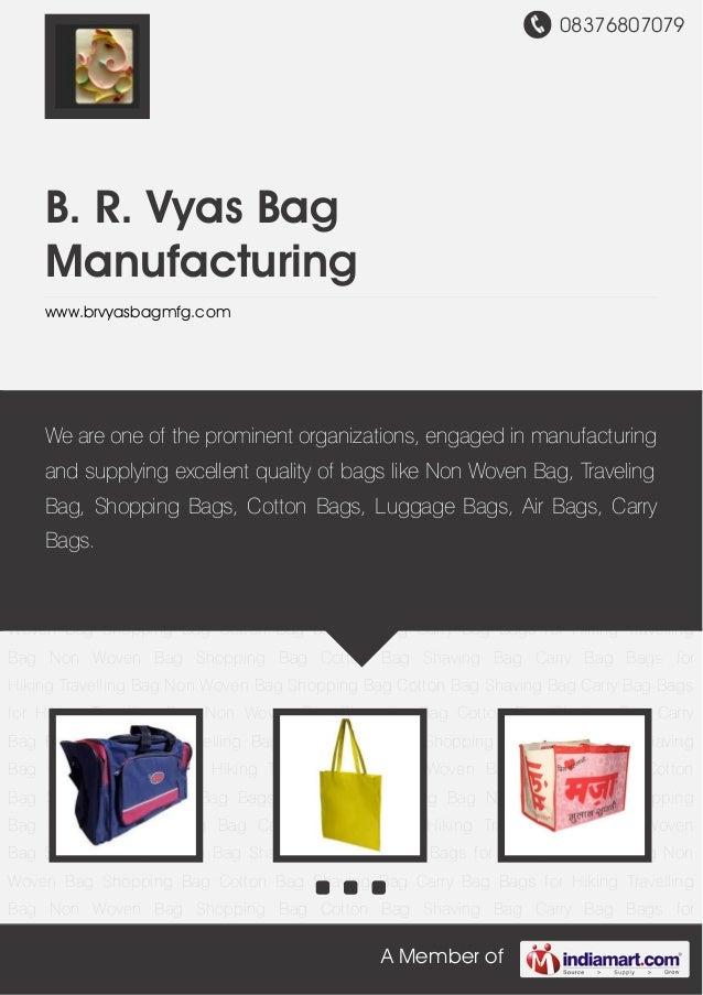 08376807079 A Member of B. R. Vyas Bag Manufacturing www.brvyasbagmfg.com Travelling Bag Non Woven Bag Shopping Bag Cotton...