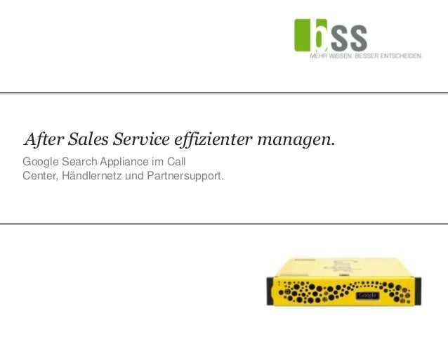 After Sales Service effizienter managen.Google Search Appliance im CallCenter, Händlernetz und Partnersupport.