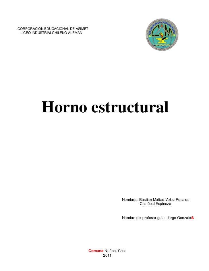 CORPORACIÓN EDUCACIONAL DE ASIMET LICEO INDUSTRIALCHILENO ALEMÁN           Horno estructural                              ...