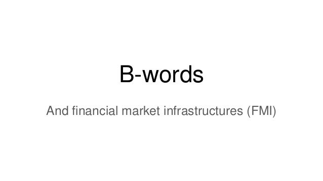 B-words And financial market infrastructures (FMI)