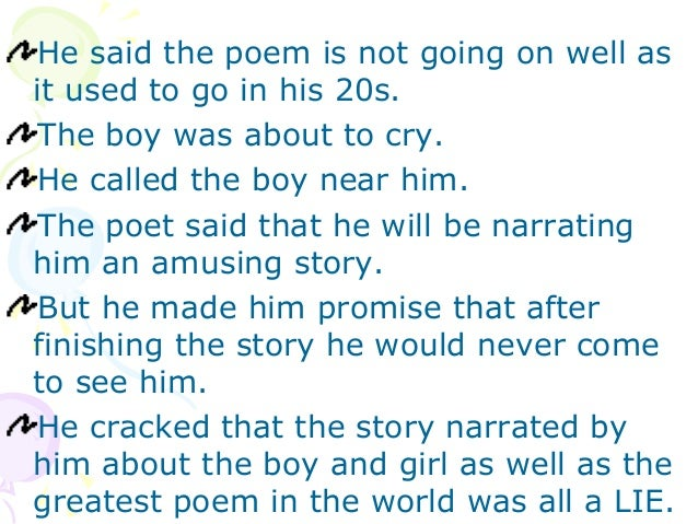 He said the poem is not going on well asit used to go in his 20s.The boy was about to cry.He called the boy near him.The p...