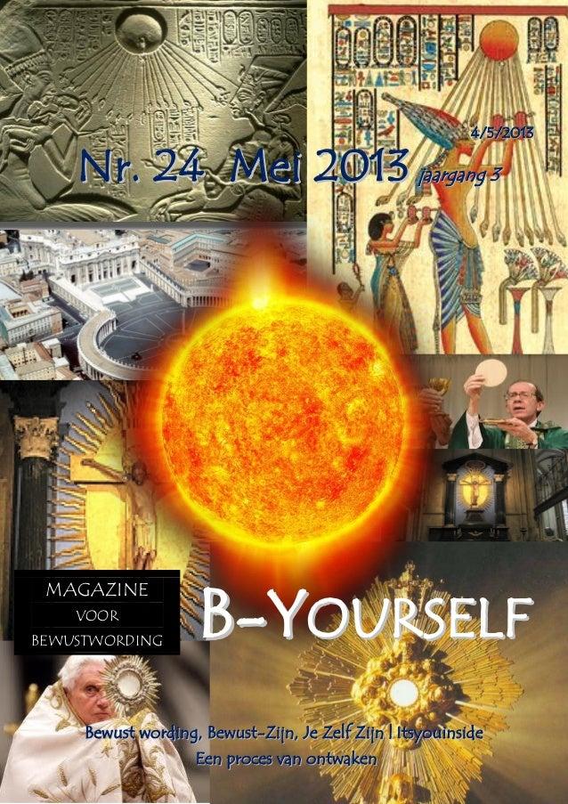 B-Yourself 44//55//22001133 BBeewwuusstt wwoorrddiinngg,, BBeewwuusstt--ZZiijjnn,, JJee ZZeellff ZZiijjnn || IIttssyyoouui...