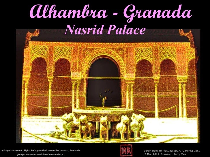 Alhambra - Granada First created. 18 Dec 2007.  Version 3.0.2  2 Mar 2012. London. Jerry Tse. Nasrid Palace All rights res...
