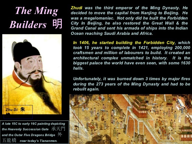 why did the ming dynasty decide Zheng he (also known as cheng ho) is one of the most famous admirals in chinese history, and is best known for his treasure voyages these voyages served to project the power and the wealth of the ming dynasty to the known world and were sponsored by the ming emperor, yongle, himself.