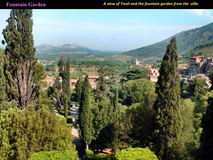 Fountain Garden A view of Tivoli and the fountain garden from the  villa.