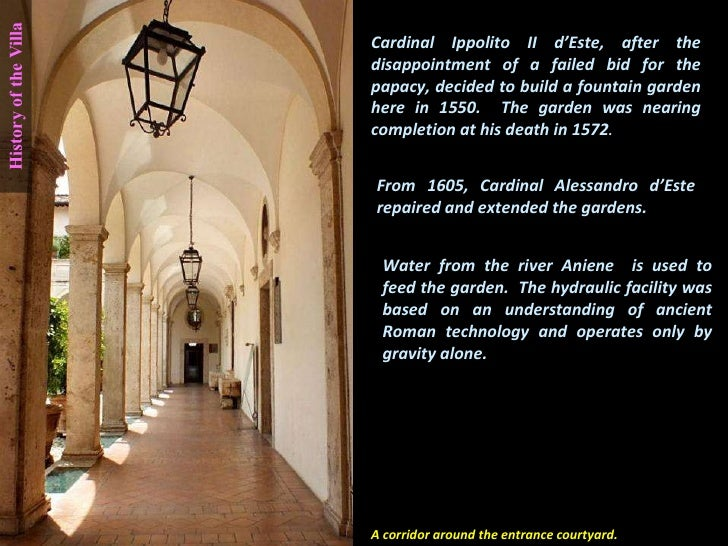 History of the Villa A corridor around the entrance courtyard. Cardinal Ippolito II d'Este, after the disappointment of a ...