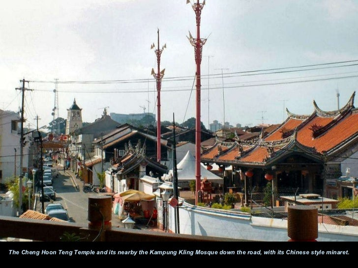 The Cheng Hoon Teng Temple and its nearby the Kampung Kling Mosque down the road, with its Chinese style minaret.
