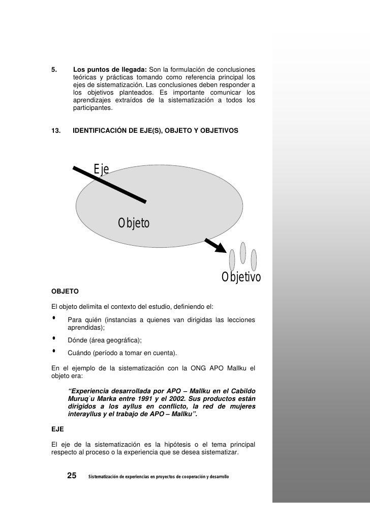 5.     Los puntos de llegada: Son la formulación de conclusiones       teóricas y prácticas tomando como referencia princi...
