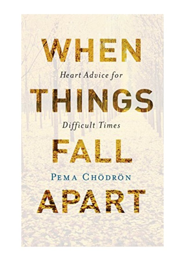 When Things Fall Apart Pdf Pema Chodron Heart Advice For Difficult