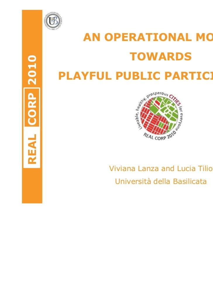 AN OPERATIONAL MODEL                            TOWARDSREAL CORP 2010                 PLAYFUL PUBLIC PARTICIPATION        ...