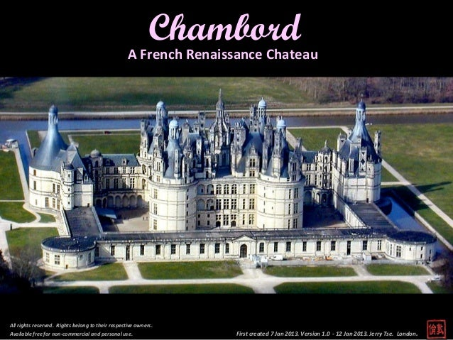 Chambord                                                   A French Renaissance ChateauAll rights reserved. Rights belong ...