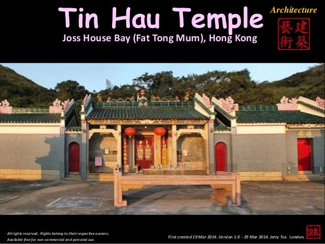 First created 19 Mar 2014. Version 1.0 - 29 Mar 2014. Jerry Tse. London. Tin Hau Temple All rights reserved. Rights belong...