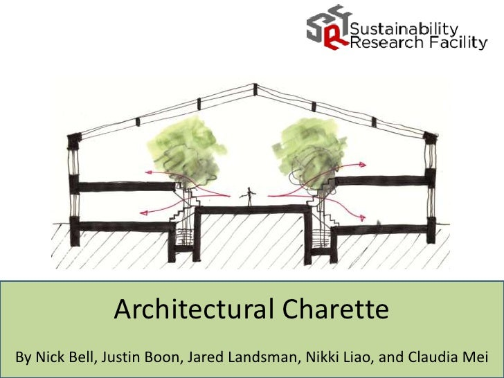 Architectural Charette<br />By Nick Bell, Justin Boon, Jared Landsman, Nikki Liao, and Claudia Mei<br />