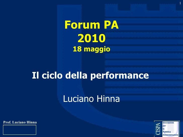 Forum PA 2010 18 maggio <ul><li>Il ciclo della performance   </li></ul><ul><li>Luciano Hinna </li></ul>