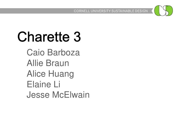 Charette 3<br />CaioBarbozaAllie BraunAlice HuangElaine LiJesse McElwain<br />