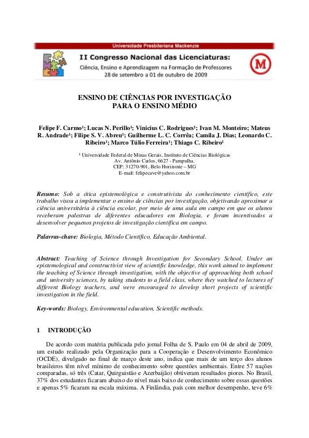 ENSINO DE CIÊNCIAS POR INVESTIGAÇÃO PARA O ENSINO MÉDIO Felipe F. Carmo¹; Lucas N. Perillo¹; Vinicius C. Rodrigues¹; Ivan ...