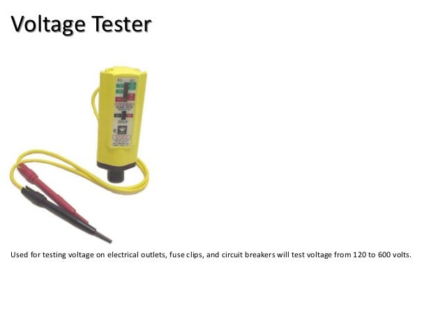 Voltage Tester Used for testing voltage on electrical outlets, fuse clips, and circuit breakers will test voltage from 120...
