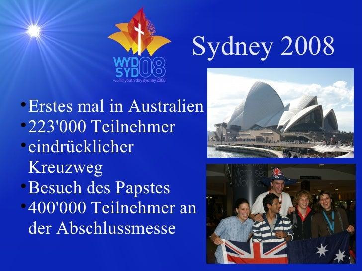 Sydney 2008 <ul><ul><li>Erstes mal in Australien </li></ul></ul><ul><ul><li>223'000 Teilnehmer </li></ul></ul><ul><ul><li>...